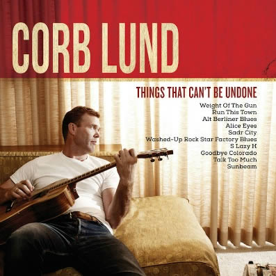 corb-lund-things-that-cant-be-undone-06-05-16