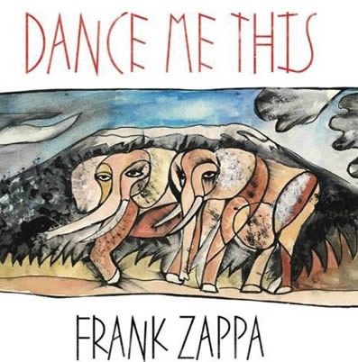 Frank-Zappa-Dance-Me-THis