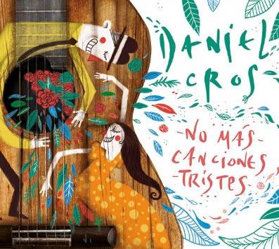 daniel-cros-no-mas-canciones-tristes-23-03-16-a