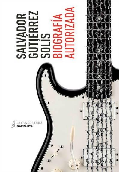 salvador-gutierrez-solis-biografia-autorizada-31-03-16