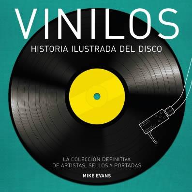 """Vinilos. Historia ilustrada del disco"""", de Mike Evans"""