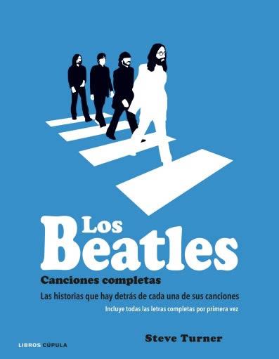 """""""Los Beatles. Canciones completas"""", de Steve Turner"""
