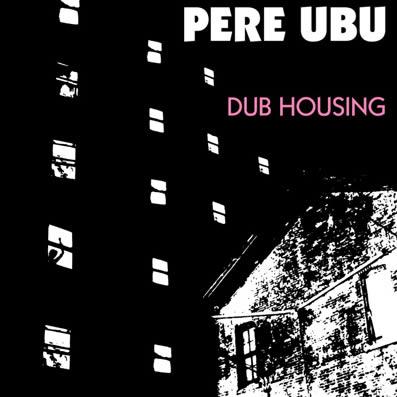 pere-ubu-dub-housing-03-12-16-a