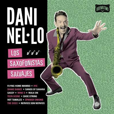 dani-nel-lo-los-saxofonistas-salvajes-lunes-17-04-17