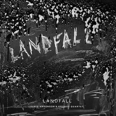 laurie-anderson-kronos-quartet-landfall-545