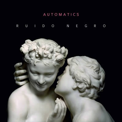 automatics-ruido-negro-19-01-18