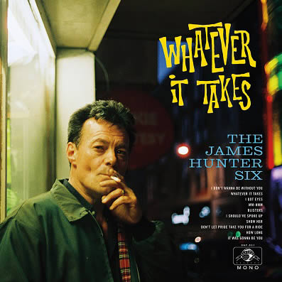 james-hunter-whathever-it-takes-05-02-18
