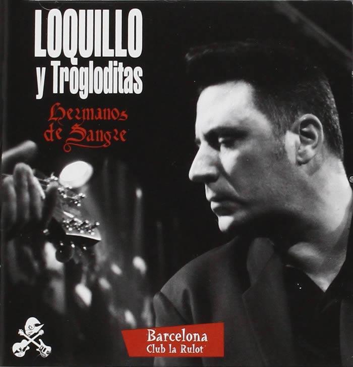 Hermanos De Sangre 2006 De Loquillo Y Trogloditas