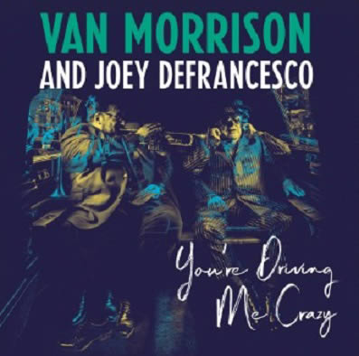 van-morrison-youre-driving-me-crazy-30-04-18