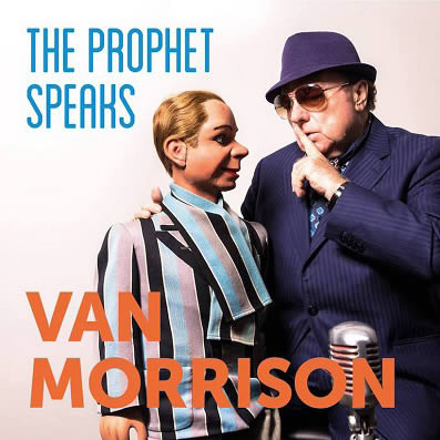 Van-Morrison-The-Prophet-Speaks-07-12-18