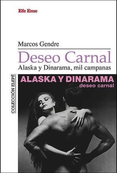 Deseo carnal. Alaska y Dinarama, mil campanas, de Marcos Gendre