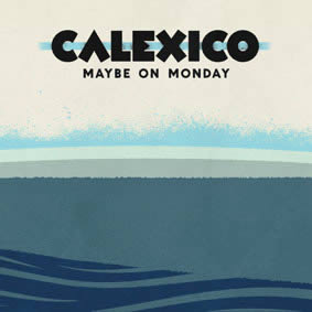 Calexico-Maybe-On-Monday-28-06-13