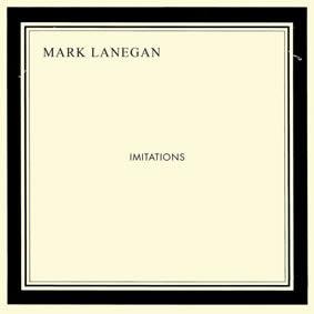 Mark-Lanegan-Imitations-28-06-13