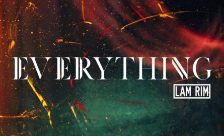 """Vídeo: estrenamos """"Everything"""" de Lam Rim"""