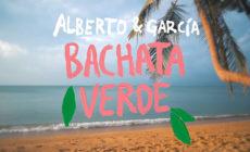 """Alberto & García inician el verano con """"Bachata verde"""""""