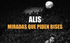 """""""Miradas que piden bises"""", vídeo de adelanto del nuevo disco de Alis"""