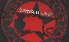 """""""Quemando el futuro"""", vídeo del regreso discográfico de La Banda Trapera del Río"""