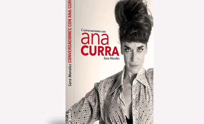 Publicamos un libro de conversaciones con Ana Curra
