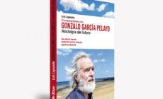 En su nuevo libro, Luis Lapuente conversa con el legendario Gonzalo García Pelayo