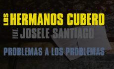"""""""Problemas a los problemas"""", el regreso de Los Hermanos Cubero, con Josele Santiago"""
