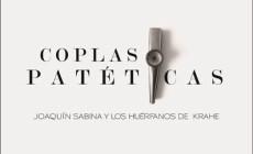 """Escucha las """"Coplas patéticas"""", de Joaquín Sabina y Los Huérfanos de Krahe"""