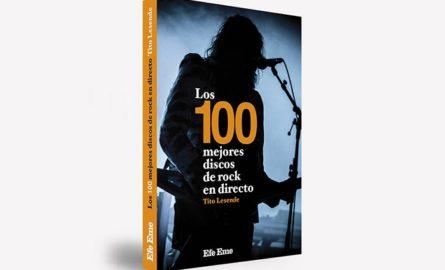 <i>Los 100 mejores discos de rock en directo</i>, un libro de Tito Lesende