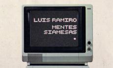 """Vídeo de """"Mentes siamesas"""" de Luis Ramiro"""