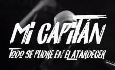 """""""Todo se pudre en el atardecer"""", vídeo de Mi Capitán"""