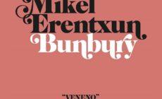 """Mikel Erentxun y Bunbury versionan """"Veneno"""""""