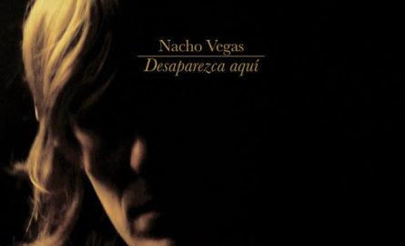 <i>Desaparezca aquí</i> (2005), de Nacho Vegas