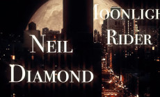 """Moonlight rider"", vídeo de Neil Diamond"