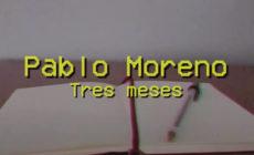 """Tres meses"", vídeo de Pablo Moreno"