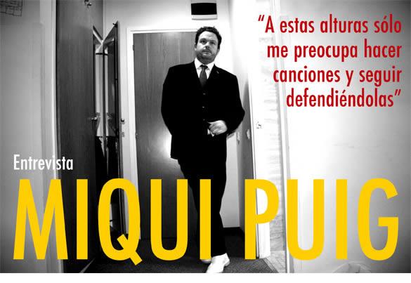 Miqui Puig. Entrevista