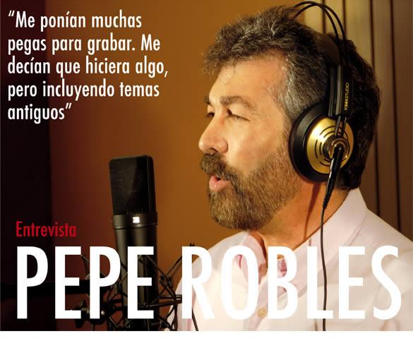 Pepe Robles. Entrevista