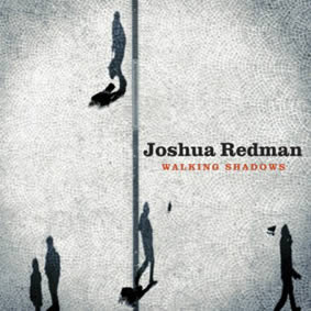 joshua-redman-walking-shadows-24-06-13