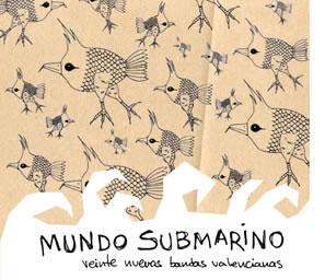 Mundo Submarino. Nuevos sonidos desde Valencia